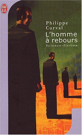 L'homme à rebours par Philippe Curval