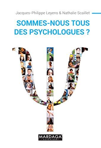 Sommes-nous tous des psychologues ?: Ouvrage de psychologie - nouvelle édition (Psy individus, groupes, cultures t. 8)