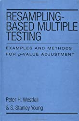 Resampling-Based Multiple Testing: Examples and Methods for P-value Adjustment (Wiley Series in Probability & Mathematical Statistics)