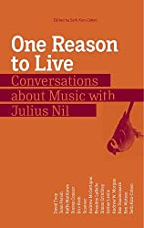 One Reason to Live: Conversations About Music with Julius Nil