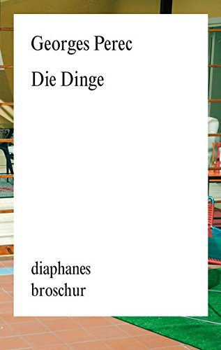 Die Dinge (diaphanes Broschur)