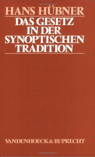 Das Gesetz in der synoptischen Tradition: Studien zur These einer progressiven Qumranisierung und Judaisierung innerhalb der synoptischen Tradition