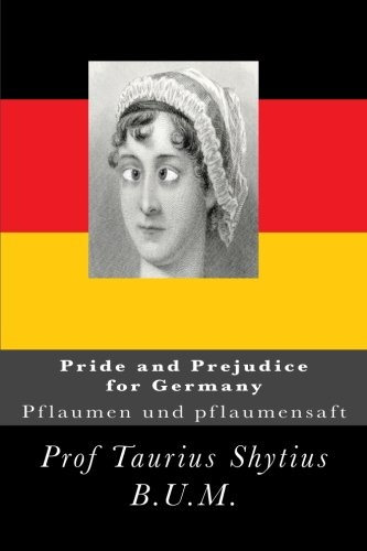 Pride and Prejudice for Germany: Pflaumen und pflaumensaft