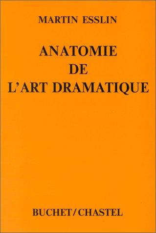 Anatomie de l'art dramatique par Martin Esslin, N. Tisserand