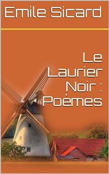 Le Laurier Noir : Poèmes par [Sicard, Emile]
