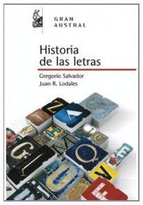 Historia de las letras (GRAN AUSTRAL) por Gregorio Salvador