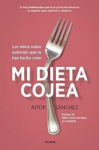 Mi dieta cojea par Aitor Sánchez García