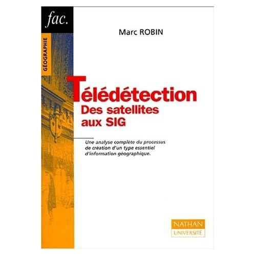 La télédétection : Des satellites aux SIG, 2e édition