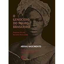 O Genocídio do negro brasileiro: Processo de um Racismo Mascarado (Portuguese Edition)