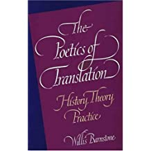 The Poetics of Translation: History, Theory, Practice