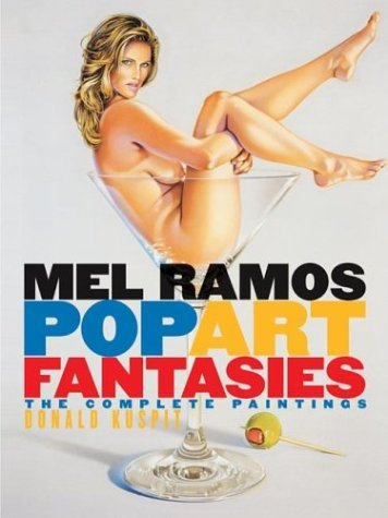 Mel Ramos Pop Art Fantasies: The Complete Paintings by Donald B. Kuspit (2004-08-02)