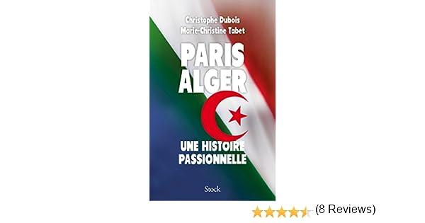 ALGER PDF UNE PARIS PASSIONNELLE GRATUIT HISTOIRE TÉLÉCHARGER LIVRE