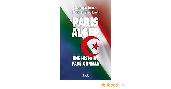 PDF UNE TÉLÉCHARGER GRATUIT ALGER PARIS PASSIONNELLE HISTOIRE