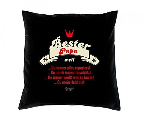 Witziges Kissen mit Füllung für den Papa - Bester Papa weil… - bedrucktes Dekokissen als Geschenk zum Vater-Tag - Farbe: schwarz