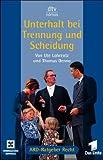 Unterhalt bei Trennung und Scheidung - Ute Lohrentz, Thomas Denno