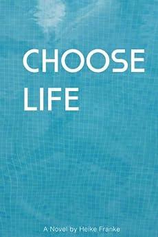 Choose Life by [Franke, Heike]
