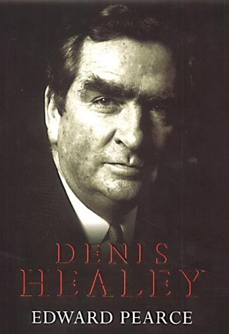 Denis Healey: A Life in Our Times