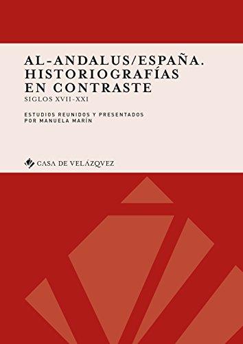 Al-Andalus/España. Historiografías en contraste: Siglos XVII-XXI (Collection de la Casa de Velázquez)