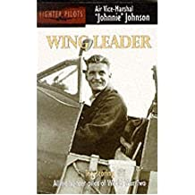 [(Wing Leader: Top-scoring Allied Fighter Pilot of World War Two * * )] [Author: J. E. Johnson] [Jan-2011]