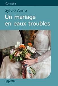"""Afficher """"Un mariage en eaux troubles"""""""