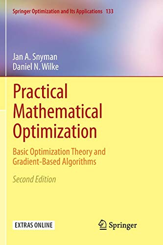 Practical Mathematical Optimization: Basic Optimization Theory and Gradient-Based Algorithms (Springer Optimization and Its Applications, Band 133)