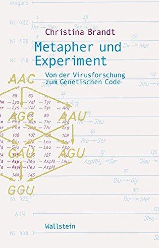 Metapher und Experiment. Von der Virusforschung zum genetischen Code (Wissenschaftsgeschichte)