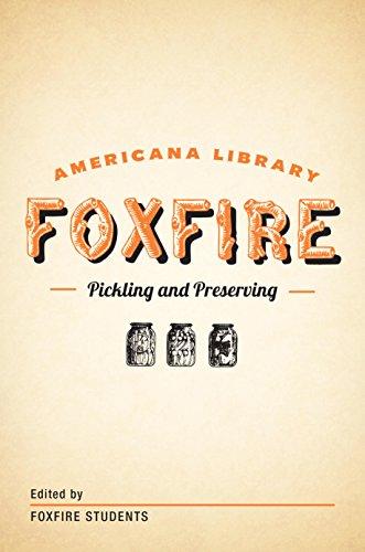 Pickling and Preserving: The Foxfire Americana Library (3) (English Edition) (Foxfire 3)