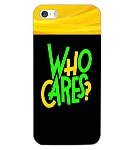 APPLE IPHONE 5S WHO CARES Back Cover by PRINTSWAG