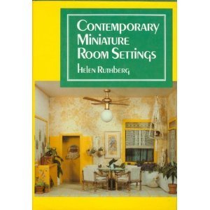 Contemporary Miniature Room Settings by Helen Ruthberg (1980-08-02)