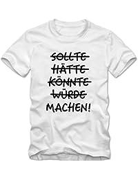865adaf9f87b Shirtastic Herren T-Shirt Sollte Hätte Könnte Würde Machen Sprüche Shirt  Tee S-3XL