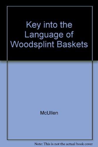 Key into the Language of Woodsplint Baskets by Ann McMullen (1987-06-02) par Ann McMullen