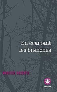 En écartant les branches par Marieke Aucante