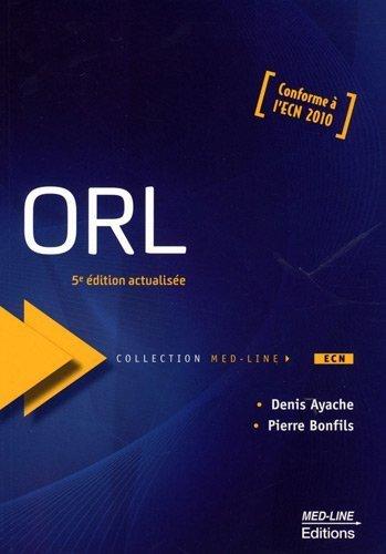 ORL : Conforme à l'ECN 2010 de Denis Ayache (7 septembre 2009) Broché