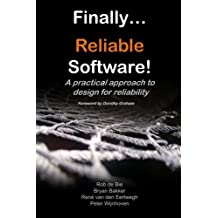 Finally... Reliable Software!: A practical approach to design for reliability by Rob de Bie (2015-02-10)