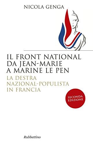 Il Front National da Jean Marie a Marine Le Pen. La destra nazional-populista in Francia