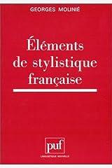 ELEMENTS DE STYLISTIQUE FRANCAISE. 3ème édition Broché