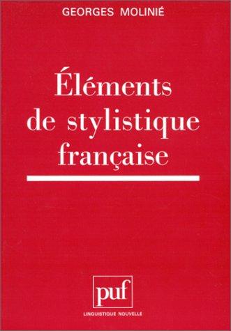 ELEMENTS DE STYLISTIQUE FRANCAISE. 3ème édition