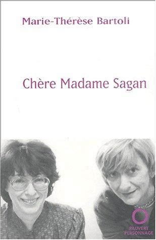 Chère Madame Sagan par Marie-Thérèse Bartoli