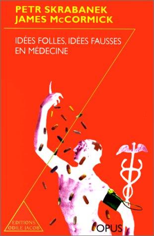 Idees folles idees fausses en médecine