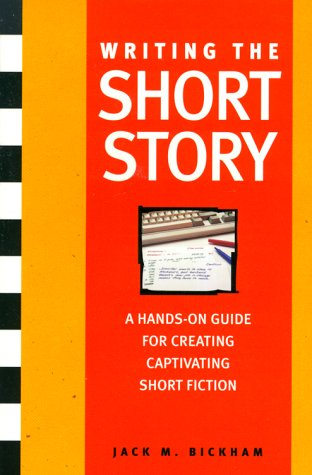 Writing the Short Story: A Hands-On Program: A Hands-on Writing Program