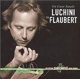 Un coeur simple : Luchini lit Flaubert - Collection : Paroles - Radio France