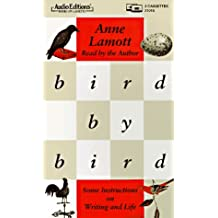Bird by Bird: Some Instructions on Writing and Life (Audio Editions)