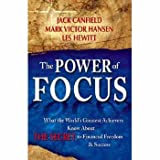 The Power of Focus: What the World's Greatest Achievers Know about The Secret to Financial Freedom