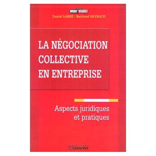 La négociation collective en entreprise : aspects juridiques et pratiques