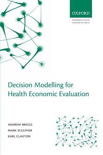 Decision Modelling for Health Economic Evaluation (Handbooks in Health Economic Evaluation) by Andrew Briggs (2006-09-28)