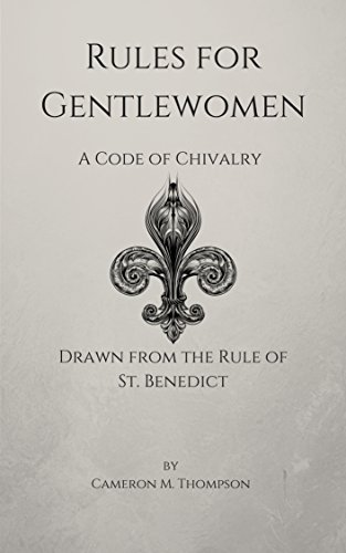Rules for gentlewomen a code of chivalry drawn from the rule of st rules for gentlewomen a code of chivalry drawn from the rule of st benedict fandeluxe Gallery