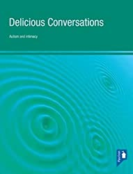 Delicious Conversations Reflections on Autism, Intimacy and Communication