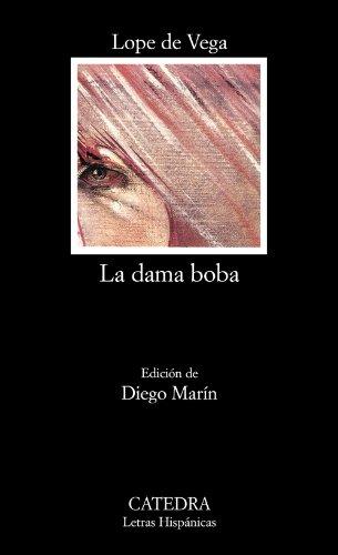 LA Dama Boba (Letras Hispanicas) par Lope de Vega