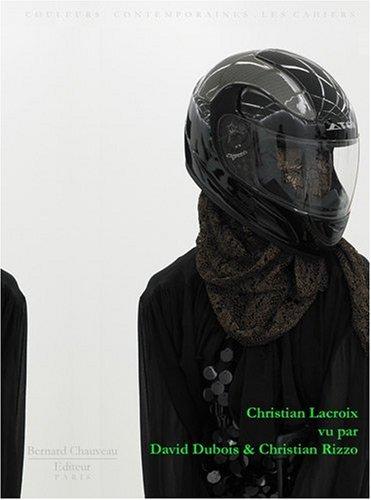 Christian Lacroix vu par David Dubois & Christian Rizzo