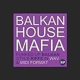 Balkan House Mafia - Balkan Style House Hooks in Wav & Midi Format [Download]